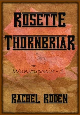 Rosette Thornbriar by Rachel Roden