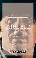 Trouble Kid