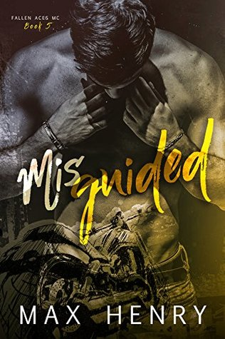 Misguided (Fallen Aces MC, #5)
