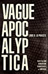 Vague Apocalyptica: Capitalism, Humanism and Democracy in America
