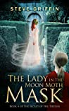 The Lady in the Moon Moth Mask (The Secret of the Tirthas, #4)