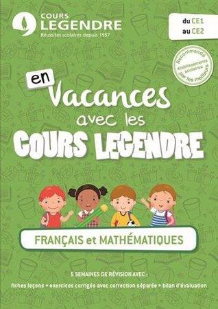 En Vacances Avec Les Cours Legendre Francais Et Mathematiques Du Ce1 Au Ce2 By Cours Legendre