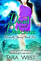 Dead and Delicious (Eternally Yours, #5)
