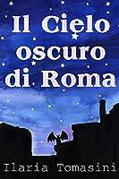 Il Cielo Oscuro di Roma