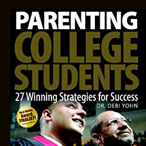Parenting College Students: 27 Winning Strategies For Success