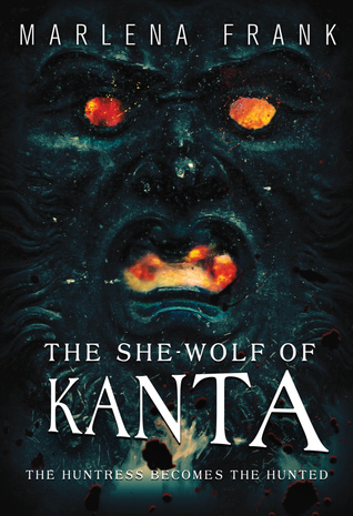 The She-Wolf of Kanta by Marlena Frank