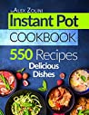 Instant Pot Cookbook: 550 Delicious Dishes Recipes, Healthy Meals, Tasty and Easy Recipes for your Instant Pot. Vegetarian Recipes, Paleo Diet Recipes and Recipes For Two