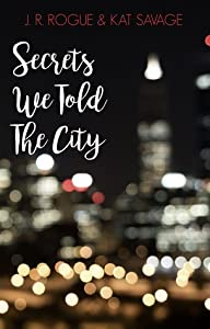Secrets We Told The City: Poems