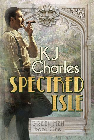 Spectred Isle (Green Men, #1) by K.J. Charles
