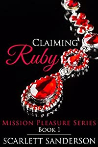 Claiming Ruby: Mission Pleasure Book 1