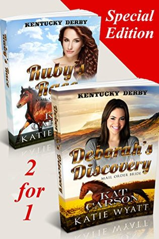 Mail Order Bride: Deborah's Discovery and Ruby's Race -2- For -1 Special Edition: Inspiration Historical Western Romance (Kentucky Derby Series)