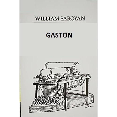 gaston by william saroyan summary