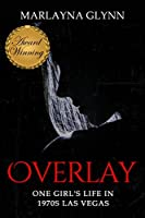 Overlay: One Girl's Life in 1970s Las Vegas