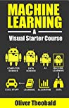 Machine Learning: A Visual Starter Course For Beginner's