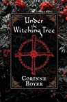 Under the Witching Tree: A Folk Grimoire of Tree Lore and Practicum