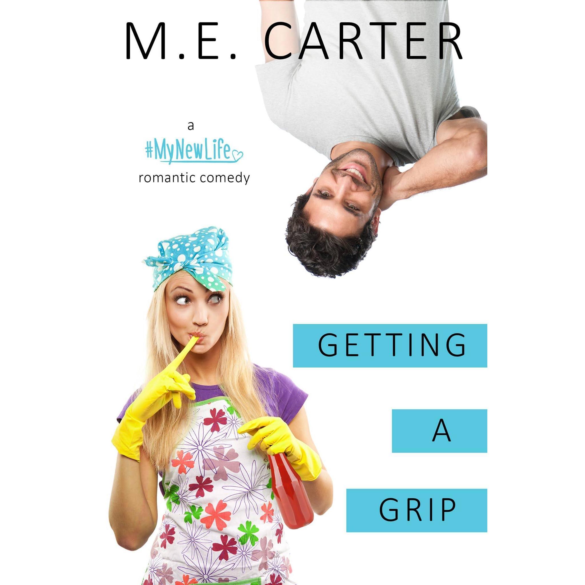 Getting A Grip (#mynewlife, #1)