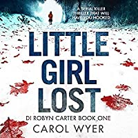 Little Girl Lost (DI Robyn Carter, #1)