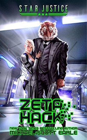 Zeta Hack (Star Justice #3) by Michael-Scott Earle
