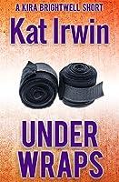 Under Wraps (Kira Brightwell, #0.5)