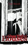 Glass Walled Houses (Charley Trilogy, #2)