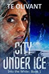 City Under Ice (Into the White #1)
