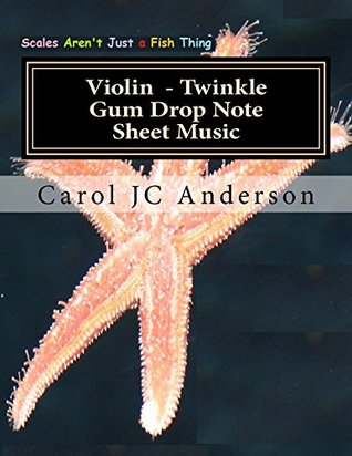 Violin Twinkle Gum Drop Note Sheet Music: Scales Aren't Just a Fish Thing - Igniting Sleeping Brains through Music (Gum Drop Sheet Music Book 1 2)
