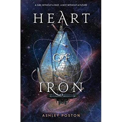Heart of Iron (Heart of Iron, #1) by Ashley Poston