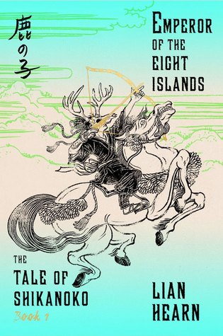 The Emperor of the Eight Islands (Tale of Shikanoko, #1)
