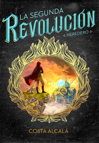 Heredero (La segunda revolución, #1)