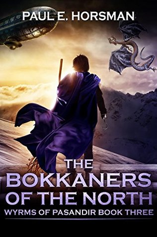 The Bokkaners of the North (Wyrms of Pasandir #3)