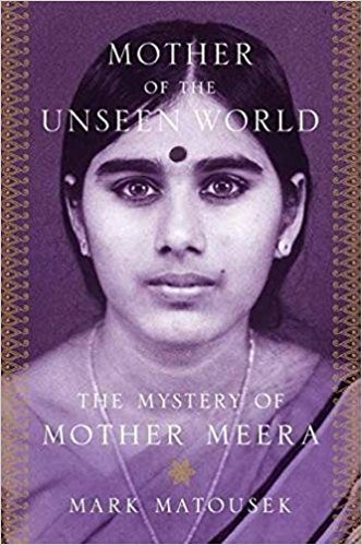 Mother of the Unseen World The Mystery of Mother Meera