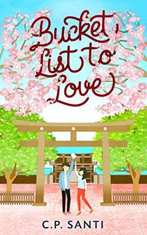 Bucket List To Love by C.P. Santi