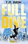 Full Dive by T.M. Rain