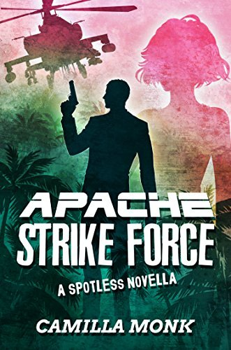 Book cover Camilla Monk - Spotless 5 - Apache Strike Force
