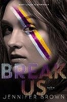 Break Us (Nikki Kill #3)