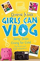 Jazzy Jessie: Going for Gold (Girls Can Vlog Book 4)