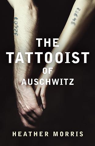 d75bbfeae The Tattooist of Auschwitz by Heather Morris