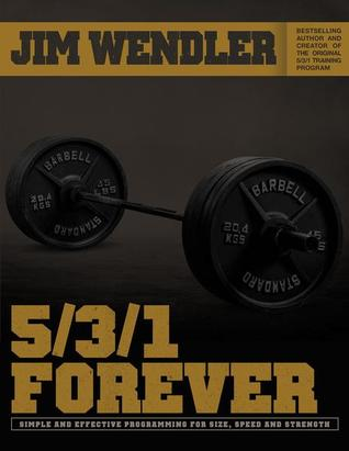 5/3/1 Forever by Jim Wendler