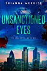 Unsanctioned Eyes (The Dragonfly Book 1)