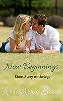 New Beginnings: Romantic Short Story Anthology