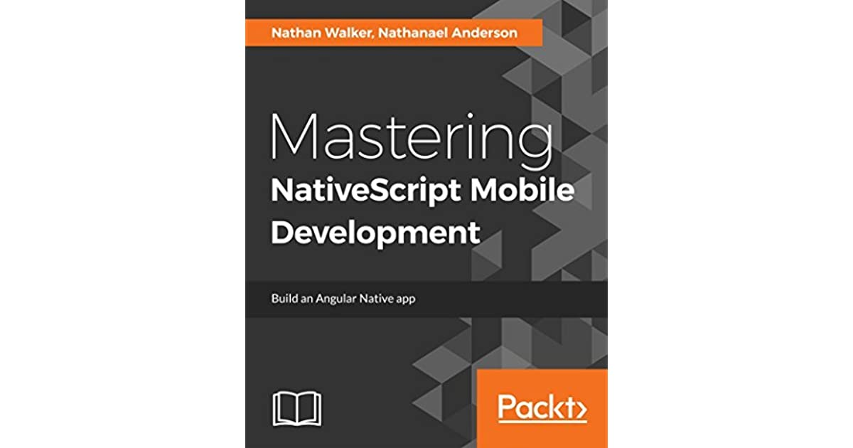 Mastering NativeScript Mobile Development by Nathan Walker