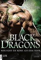 Black Dragons - Wer holt die Küsse aus dem Feuer? (Black-Dragons-Reihe 3)