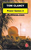 ruthless.com (Tom Clancy's Power Games, #2)