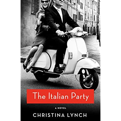 Ebook The Italian Party By Christina Lynch