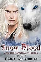 Snow Blood: Season 5: A Vampire Mystery Thriller
