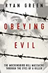 Obeying Evil: The Mockingbird Hill Massacre Through the Eyes of a Killer