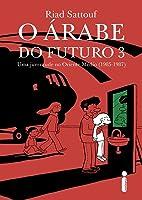 O árabe do futuro 3: Uma juventude no Oriente Médio (1985-1987)