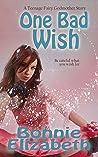 One Bad Wish (Teenage Fairy Godmother Book 1)