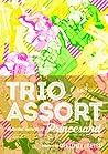 TRIO ASSORT by Setsu