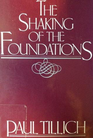 The Shaking of the Foundations by Paul Tillich